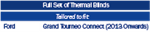 Thermal Blinds Ford Grand Tourneo Connect  2013-Date